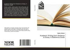 Bookcover of Academic Writing from Sentence to Essay: A Reference Guide