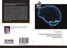 Bookcover of Treatment of Cancer by Infrared Laser and microwave hyperthermia