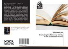 Bookcover of Evaluating the Marketing Activity in the Independent Hotels