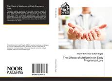 Bookcover of The Effects of Metformin on Early Pregnancy Loss