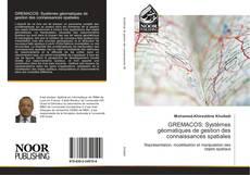 Couverture de GREMACOS: Systèmes géomatiques de gestion des connaissances spatiales