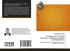 Bookcover of The Moroccan TV during Ramadan: Audience Perception and Expectations