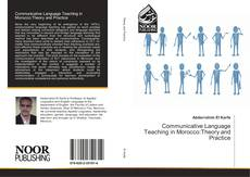 Couverture de Communicative Language Teaching in Morocco:Theory and Practice