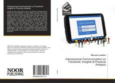 Couverture de Interpersonal Communication on Facebook: Insights & Practical Analysis