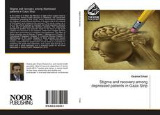 Bookcover of Stigma and recovery among depressed patients in Gaza Strip