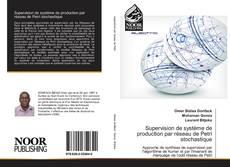Supervision de système de production par réseau de Petri stochastique kitap kapağı
