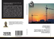 Bookcover of Optimisation du dépôt ZnO texturé (002) pour le solaire photovoltaïque