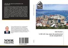 Bookcover of L'UE-UA :les axes de partenariat et de coopération.