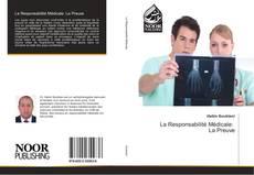 Bookcover of La Responsabilité Médicale: La Preuve