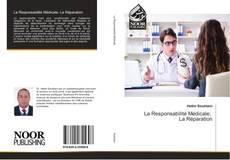 Bookcover of La Responsabilité Médicale: La Réparation
