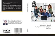 Bookcover of Programs & Projects Management using Computer Software