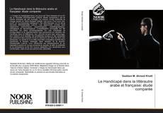 Обложка Le Handicapé dans la littérautre arabe et française: étude comparée