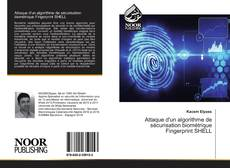 Bookcover of Attaque d'un algorithme de sécurisation biométrique Fingerprint SHELL