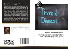 Bookcover of Thyroid auto transplantation after total thyroidectomy due toMNG