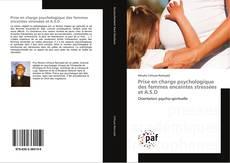 Bookcover of Prise en charge psychologique des femmes enceintes stressées et A.S.D