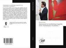 Bookcover of Comment le marketing impacte-il les institutions muséales ?