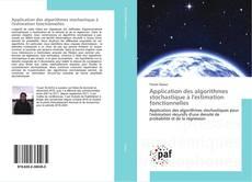 Bookcover of Application des algorithmes stochastique à l'estimation fonctionnelles