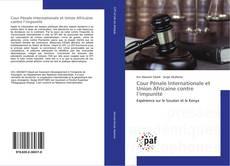 Bookcover of Cour Pénale Internationale et Union Africaine contre l'impunité