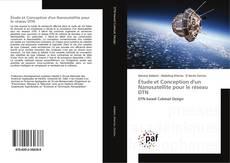 Bookcover of Étude et Conception d'un Nanosatellite pour le réseau DTN