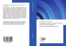 Bookcover of La Maîtrise de la Vitesse: Clé du Succès de l'Entreprise
