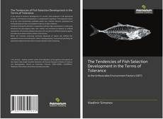 The Tendencies of Fish Selection Development in the Terms of Tolerance kitap kapağı