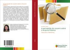 Capa do livro de A percepção do usuário sobre o Arquivo Público