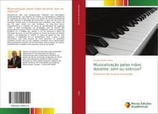 Bookcover of Musicalização pelas mãos docente: som ou silêncio?