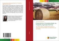 Bookcover of Ergonomia e Complexidade no Trabalho Agrícola Familiar