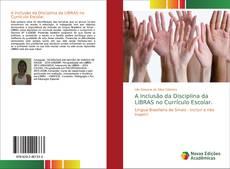 Copertina di A Inclusão da Disciplina da LIBRAS no Currículo Escolar.