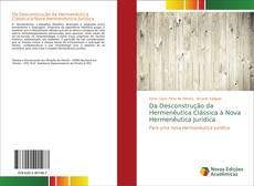 Bookcover of Da Desconstrução da Hermenêutica Clássica à Nova Hermenêutica Jurídica