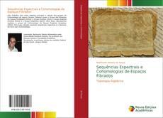 Capa do livro de Sequências Espectrais e Cohomologias de Espaços Fibrados