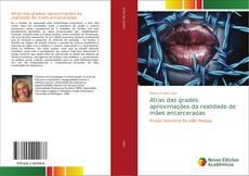 Capa do livro de Atras das grades: aproximações da realidade de mães encarceradas