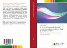 Bookcover of A internacionalização dos mecanismos de proteção dos direitos humanos