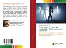 Bookcover of Governança Corporativa: Mudança de Relacionamento e Resultados