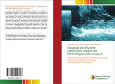 Bookcover of Situação do Efluente Doméstico Urbano da Microrregião Alto Uruguai