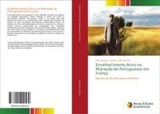 Copertina di Envelhecimento Ativo na Migração de Portugueses em França