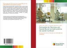 Borítókép a  Formação de Técnicos em Saúde Bucal na rede pública de saúde no Brasil - hoz