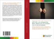 UFP-101, um antagonista NOP: efeitos em um modelo murino de ansiedade kitap kapağı