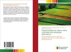 Buchcover von Produtividade da videira Itália cultivada sob adubação alternativa