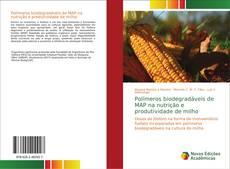 Capa do livro de Polímeros biodegradáveis de MAP na nutrição e produtividade de milho