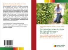 """Bookcover of Controle alternativo de ninfas de mosca branca com extratos de """"neem"""""""