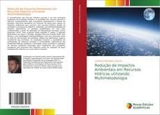 Bookcover of Redução de Impactos Ambientais em Recursos Hídricos utilizando Multimetodologia