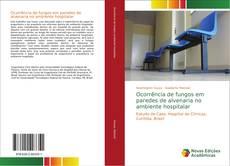 Capa do livro de Ocorrência de fungos em paredes de alvenaria no ambiente hospitalar