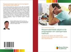 Bookcover of Responsabilidade objetiva do empregador em sobrejornada habitual