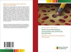 Perfil Imunofenotípico eritrocitário de anêmicos falciformes的封面