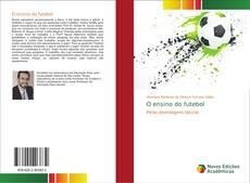 Bookcover of O ensino do futebol