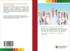 Borítókép a  Perfil dos Estabelecimentos de Saúde em Município no Brasil - hoz