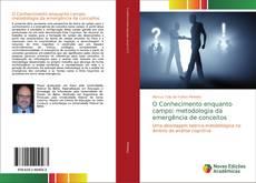 Bookcover of O Conhecimento enquanto campo: metodologia da emergência de conceitos
