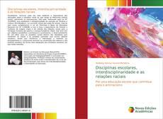 Bookcover of Disciplinas escolares, interdisciplinaridade e as relações raciais