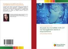 Capa do livro de Atuação do microRNA miR-137 na neurogênese adulta e esquizofrenia
